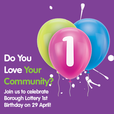 Borough Lottery 1st Birthday - Love Your Community!